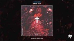 Trap Ye 2 BY Young Sizzle